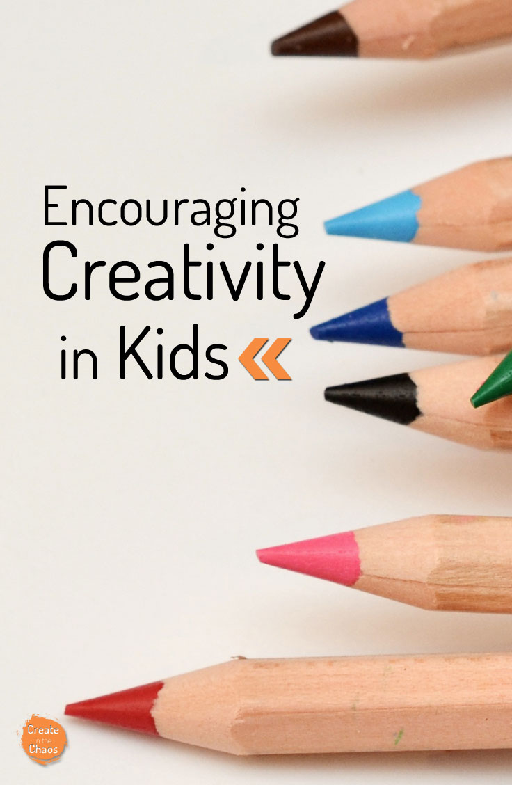 Encouraging creativity in kids www.createinthechaos.com