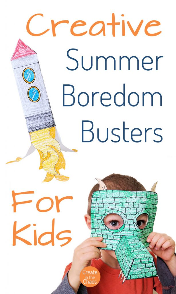 Creative Summer Boredom Busters For Kids Create In The Chaos