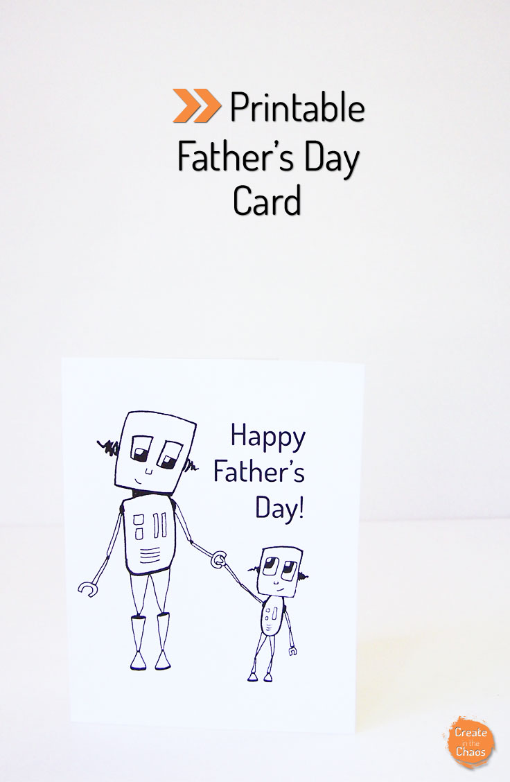 Printable Father's Day card - geeky robots www.createinthechaos.com