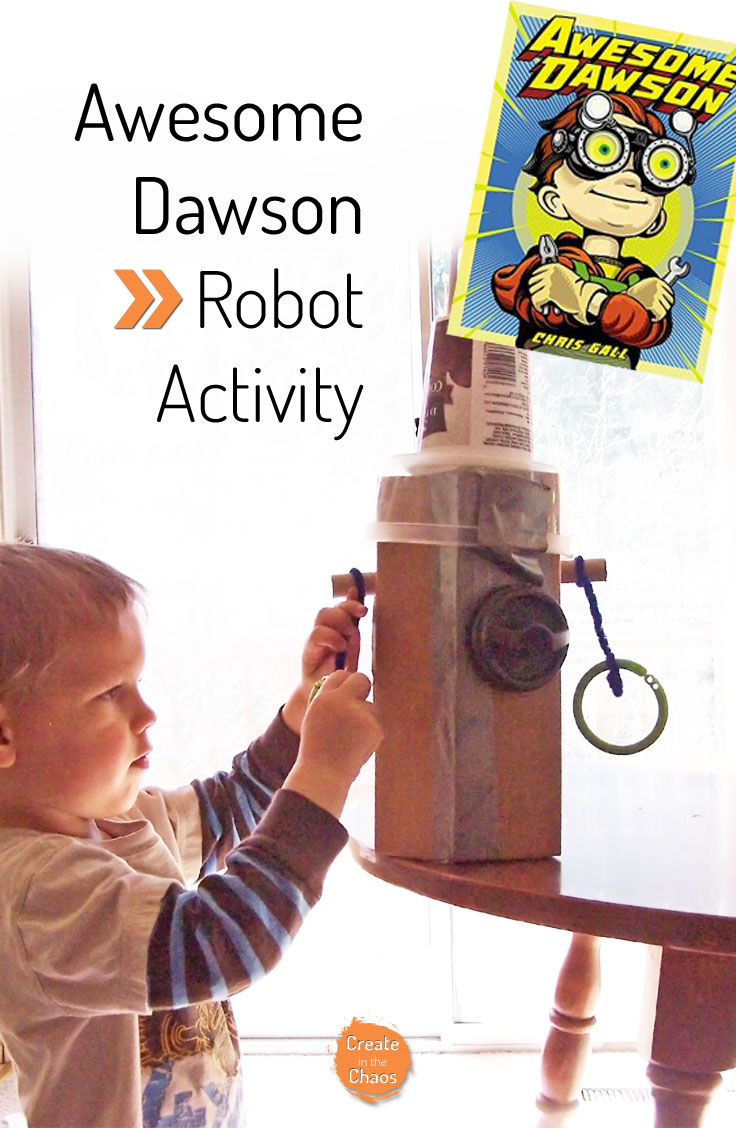 Robot craft activity for Awesome Dawson book www.createinthechaos.com